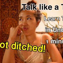 Talk Like a Thai : I Got Ditched!